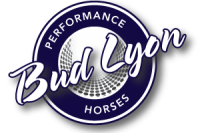 Bud Lyon Performance Horses